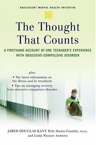 Thought That Counts A Firsthand Account of One Teenager's Experience with Obsessive-Compulsive Disorder  2008 edition cover