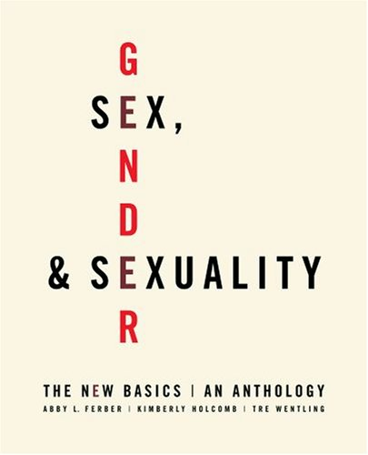 Sex, Gender, and Sexuality The New Basics - An Anthology  2009 edition cover