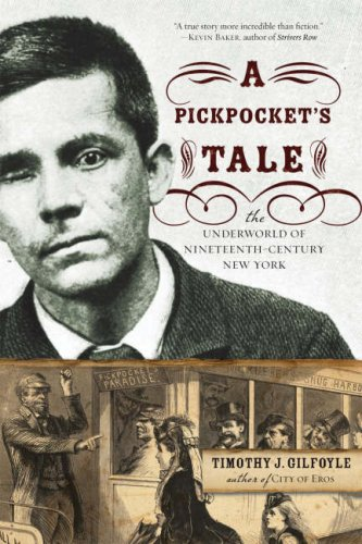 Pickpocket's Tale The Underworld of Nineteenth-Century New York  2007 edition cover