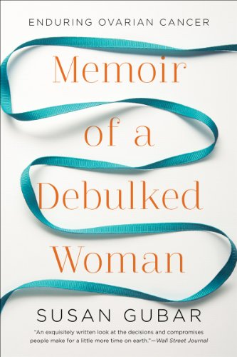 Memoir of a Debulked Woman Enduring Ovarian Cancer N/A edition cover