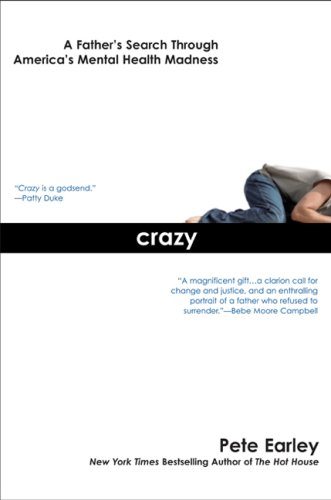 Crazy A Father's Search Through America's Mental Health Madness N/A edition cover