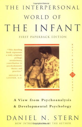 Interpersonal World of the Infant A View from Psychoanalysis and Developmental Psychology  2001 edition cover