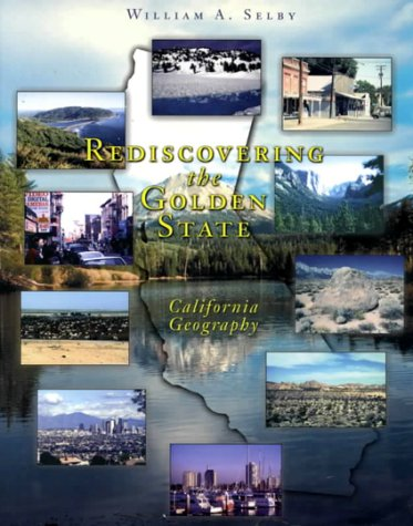 Rediscovering the Golden State : California Geography 1st edition cover