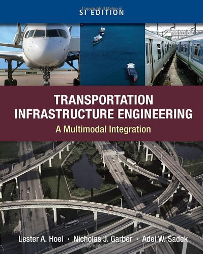 Transportation Infrastructure Engineering A Multimodal Integration  2011 edition cover
