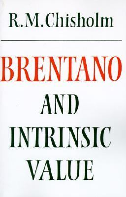 Brentano and Intrinsic Value   1986 9780521269896 Front Cover