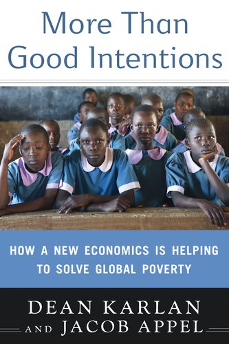 More Than Good Intentions How a New Economics Is Helping to Solve Global Poverty  2011 edition cover