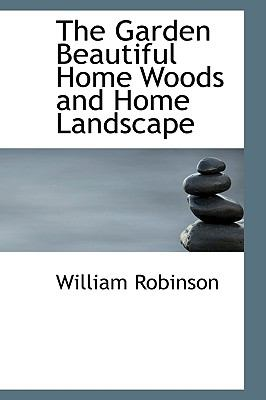 The Garden Beautiful Home Woods and Home Landscape:   2008 edition cover