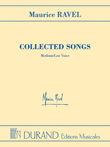 Maurice Ravel - Collected Songs  N/A edition cover