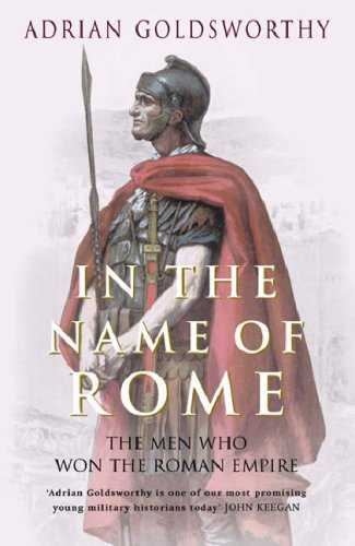 In the Name of Rome The Men Who Won the Roman Empire  2004 edition cover