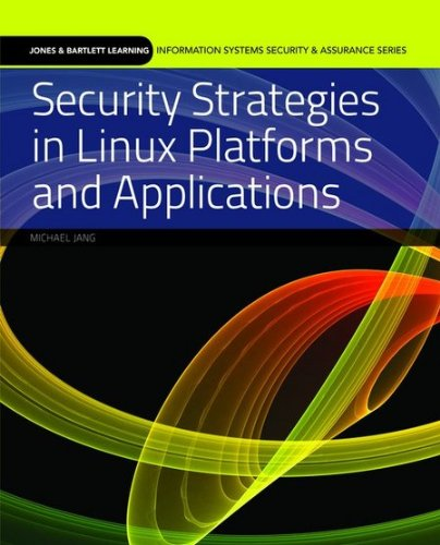 Security Strategies in Linux Platforms and Applications   2011 edition cover