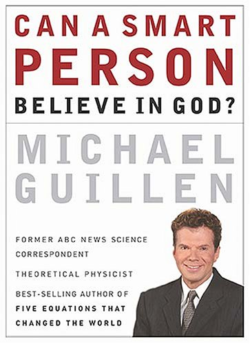 Can a Smart Person Believe in God?   2006 edition cover