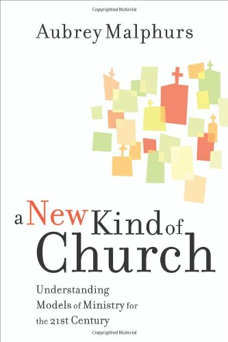 New Kind of Church Understanding Models of Ministry for the 21st Century  2007 edition cover