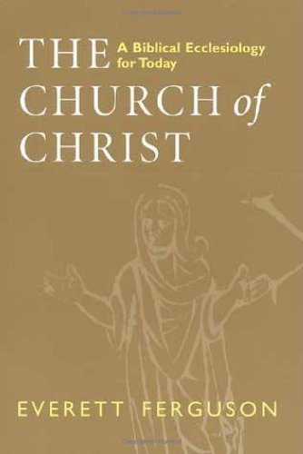 Church of Christ A Biblical Ecclesiology for Today  1997 edition cover