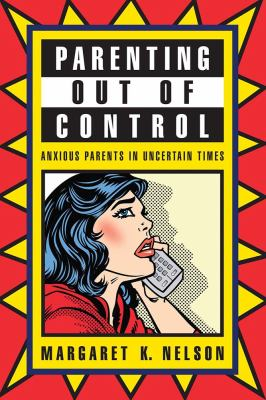 Parenting Out of Control Anxious Parents in Uncertain Times  2012 edition cover