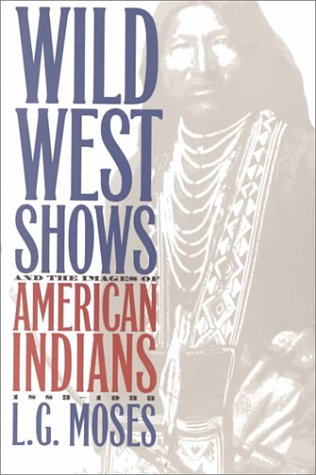 Wild West Shows and the Images of American Indians, 1883-1933   1999 edition cover