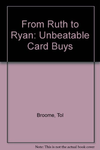 From Ruth to Ryan Unbeatable Card Buys  1993 9780873412896 Front Cover