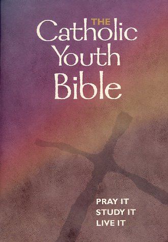 Catholic Youth Bible Pray It, Study It, Live It  2000 (Revised) edition cover