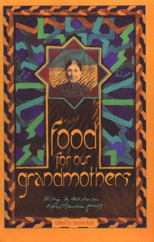 Food for Our Grandmothers Writings by Arab-American and Arab-Canadian Feminists N/A edition cover