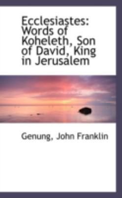 Ecclesiastes Words of Koheleth, Son of David, King in Jerusalem N/A 9781113148896 Front Cover