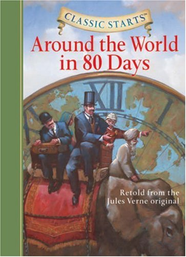 Around the World in 80 Days Retold from the Jules Verne Original  2007 9781402736896 Front Cover