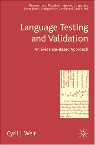 Language Testing and Validation An Evidence-Based Approach  2005 9781403911896 Front Cover