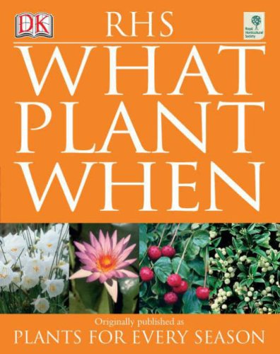 RHS What Plant When  2006 9781405313896 Front Cover
