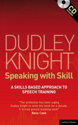 Speaking with Skill An Introduction to Knight-Thompson Speechwork  2012 edition cover