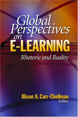 Global Perspectives on E-Learning Rhetoric and Reality  2005 edition cover