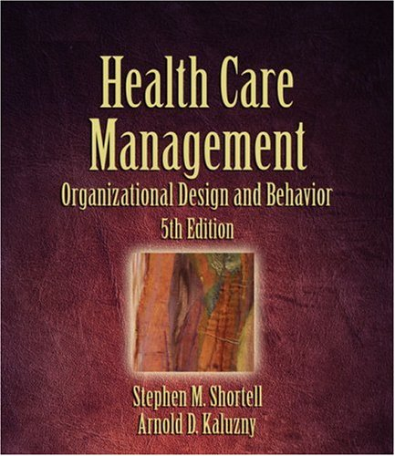 Health Care Management Organization Design and Behavior 5th 2006 (Revised) edition cover