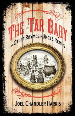 Tar Baby and Other Rhymes of Uncle Remus   2003 9781557094896 Front Cover