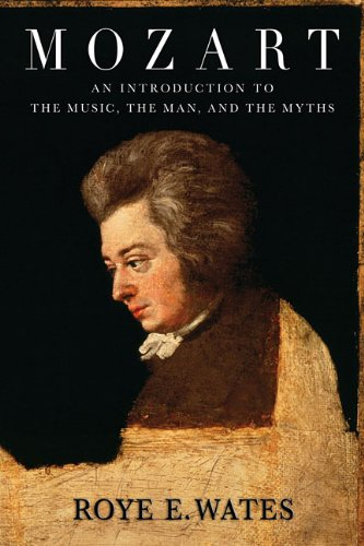Mozart An Introduction to the Music, the Man, and the Myths  2010 edition cover