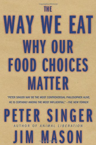 Way We Eat Why Our Food Choices Matter  2006 edition cover