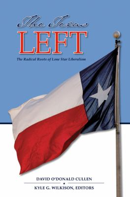 Texas Left The Radical Roots of Lone Star Liberalism  2010 edition cover
