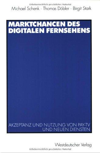 Marktchancen Des Digitalen Fernsehens: Akzeptanz Und Nutzung Von Pay-tv Und Neuen Diensten  2002 edition cover