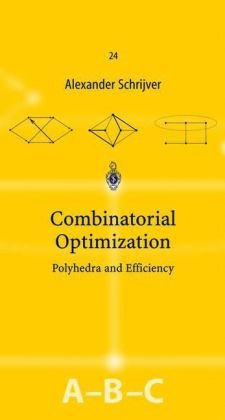 Combinatorial Optimization Polyhedra and Efficiency  2003 edition cover