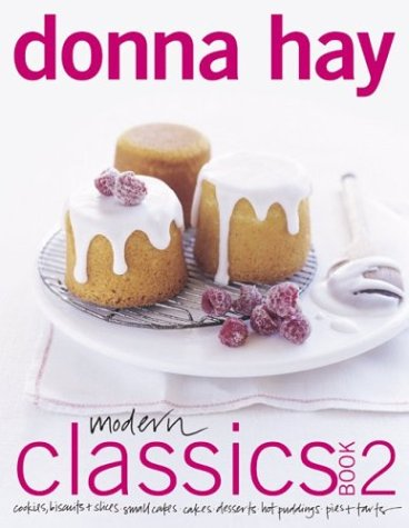 Modern Classics Cookies, Biscuits and Slices, Small Cakes, Cakes, Desserts, Hot Puddings, Pies and Tarts  2003 9780060525897 Front Cover