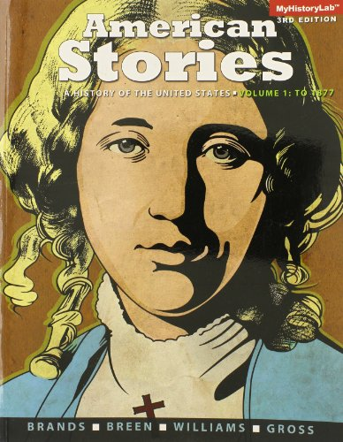 American Stories A History of the United States, Volume 1 3rd 2015 9780205960897 Front Cover