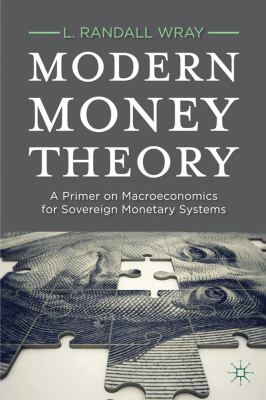 Modern Money Theory A Primer on Macroeconomics for Sovereign Monetary Systems  2012 edition cover