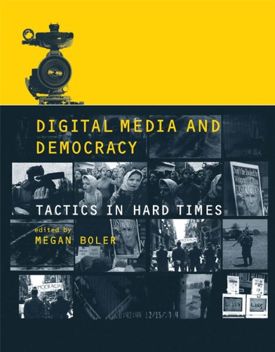 Digital Media and Democracy Tactics in Hard Times  2008 9780262514897 Front Cover