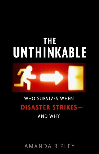 Unthinkable Who Survives When Disaster Strikes - and Why  2008 edition cover