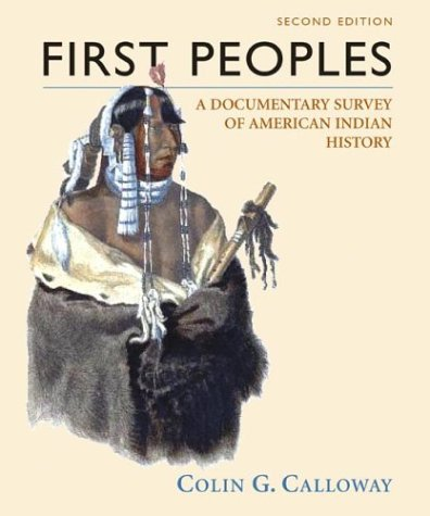 First Peoples A Documentary Survey of American Indian History 2nd 2004 9780312398897 Front Cover