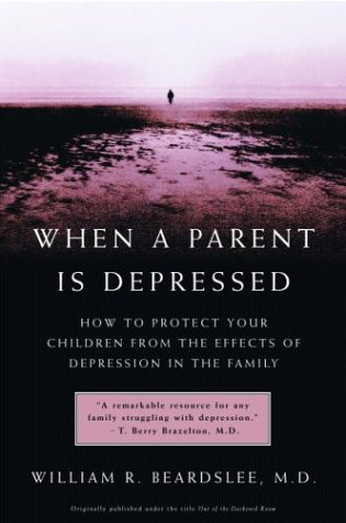 When a Parent Is Depressed How to Protect Your Children from the Effects of Depression in the Family  2004 (Reprint) edition cover