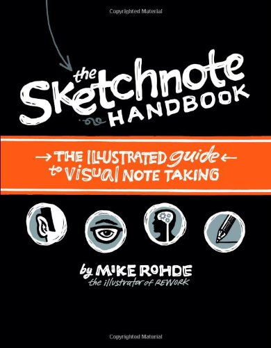 Sketchnote Handbook The Illustrated Guide to Visual Note Taking  2013 (Revised) edition cover