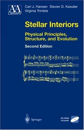 Stellar Interiors Physical Principles, Structure, and Evolution 2nd 2004 (Revised) edition cover