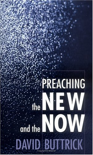 Preaching the New and the Now  N/A edition cover