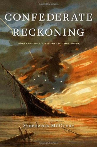 Confederate Reckoning Power and Politics in the Civil War South  2010 9780674045897 Front Cover