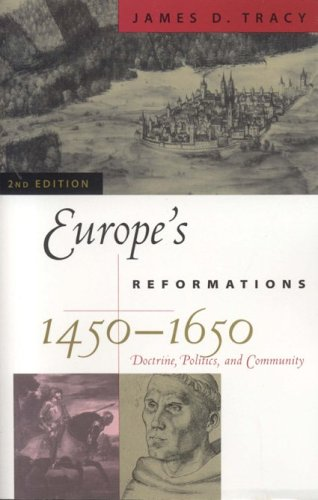 Europe's Reformations, 1450-1650 Doctrine, Politics, and Community 2nd 2005 edition cover