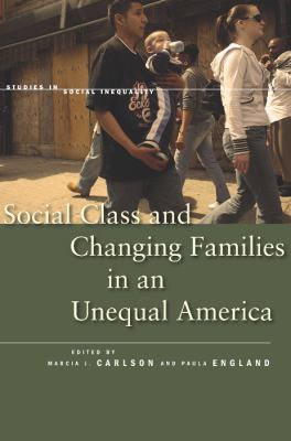 Social Class and Changing Families in an Unequal America   2011 edition cover