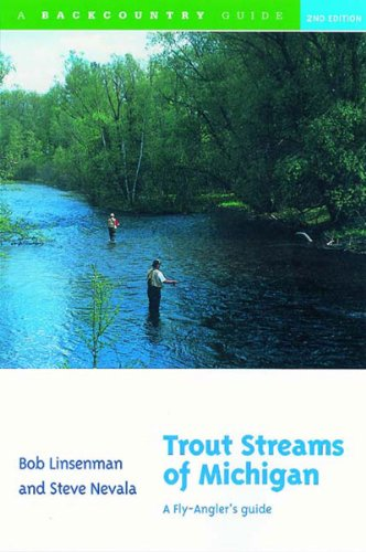 Trout Streams of Michigan A Fly Anglers Guide 2nd 2001 9780881504897 Front Cover