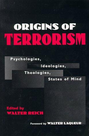 Origins of Terrorism Psychologies, Ideologies, Theologies, States of Mind  1998 edition cover